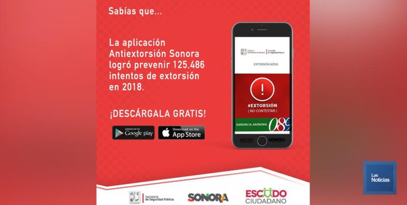 Exhortan a bajar APP Anti Extorsión Sonora