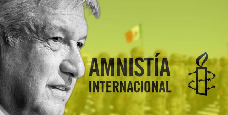 AI pide a López Obrador tener como prioridad los derechos humanos