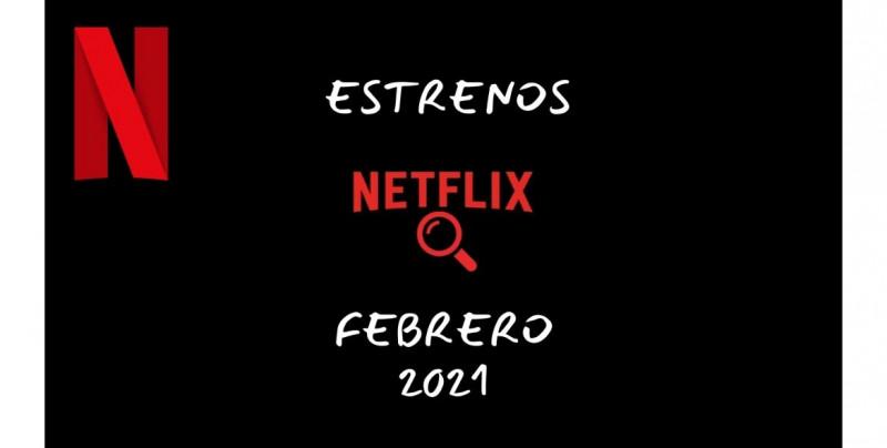 Te decimos cuáles serán las casi 60 películas, series, documentales y animes que llegan en febrero a Netflix