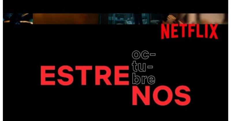 ¿No sabes qué ver? Estos son los estrenos de Netflix para este octubre